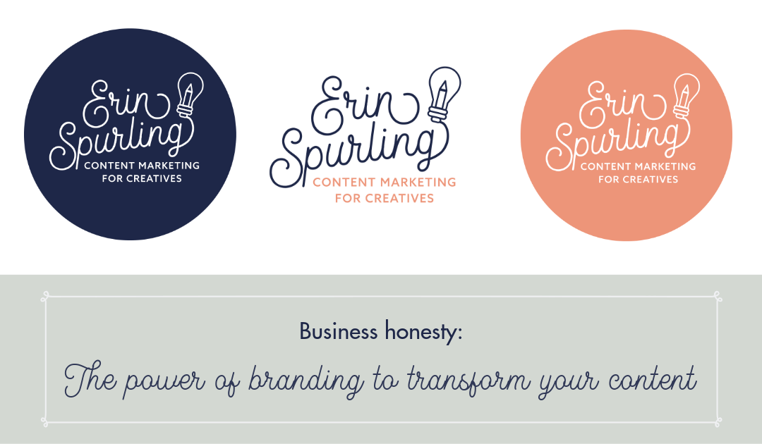 Business honesty: The power of branding to transform your content