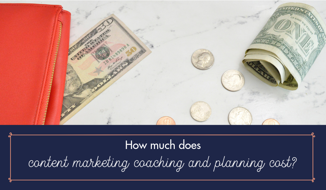 How much does content marketing coaching and planning cost?